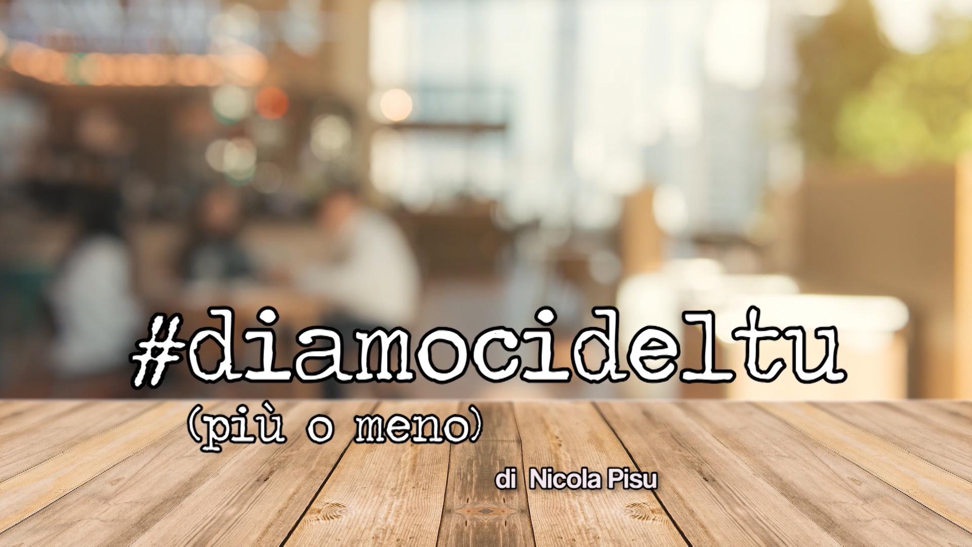 #diamocideltu (più o meno)